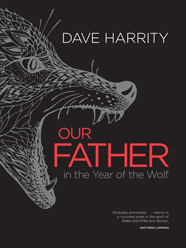 Dave Harrity Our Father in the Year of the Wolf