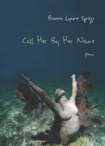 Call Her by Her Name by Bianca Spriggs (Northwestern University Press, 2016)